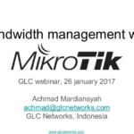 Jan 2017, GLC webinar: Bandwidth Management with Mikrotik