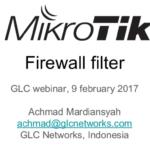 Feb 2017, GLC webinar: Mikrotik firewall filter