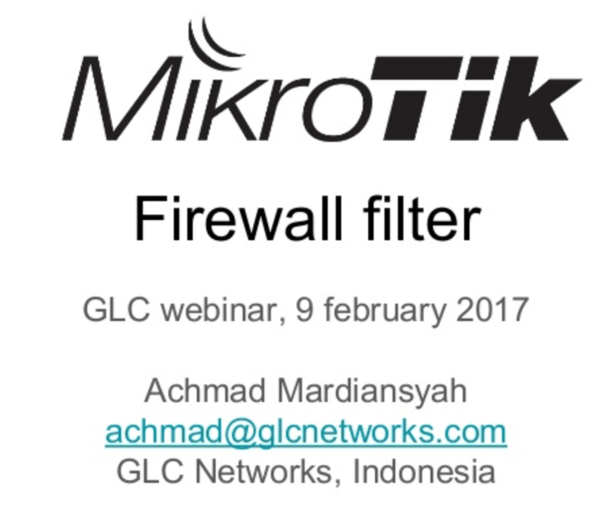 Feb 2017, GLC webinar: Mikrotik firewall filter