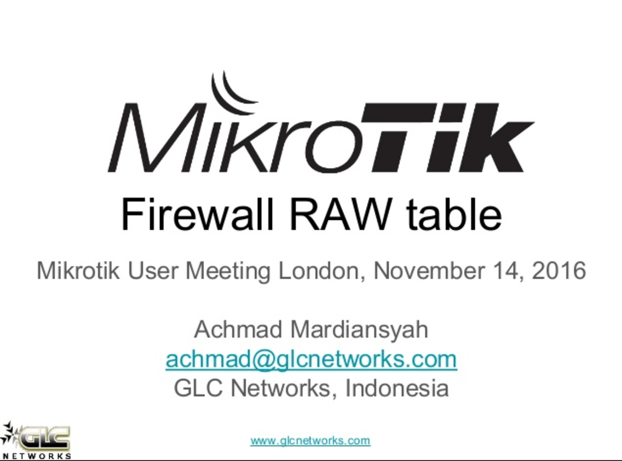 November 2016, MUM London, UK, GLC Presentation : Firewall RAW Table