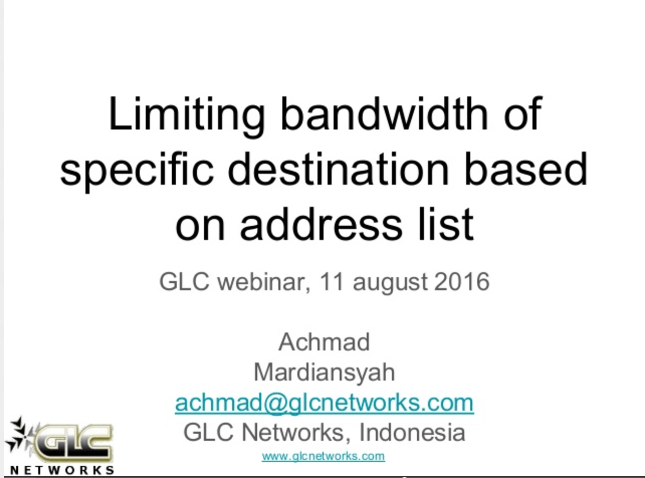 August 2016, GLC Webinar: Limiting Bandwidth of Specific Destination Based on Address List