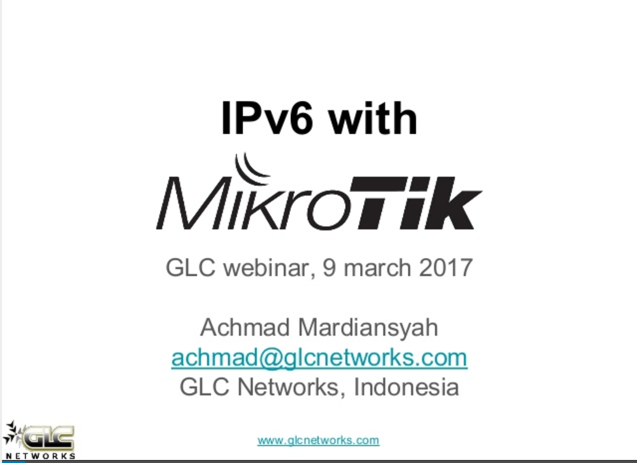 March 2017, GLC webinar: IPv6 with Mikrotik