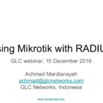 Dec 2016, GLC webinar: Using Mikrotik with Radius