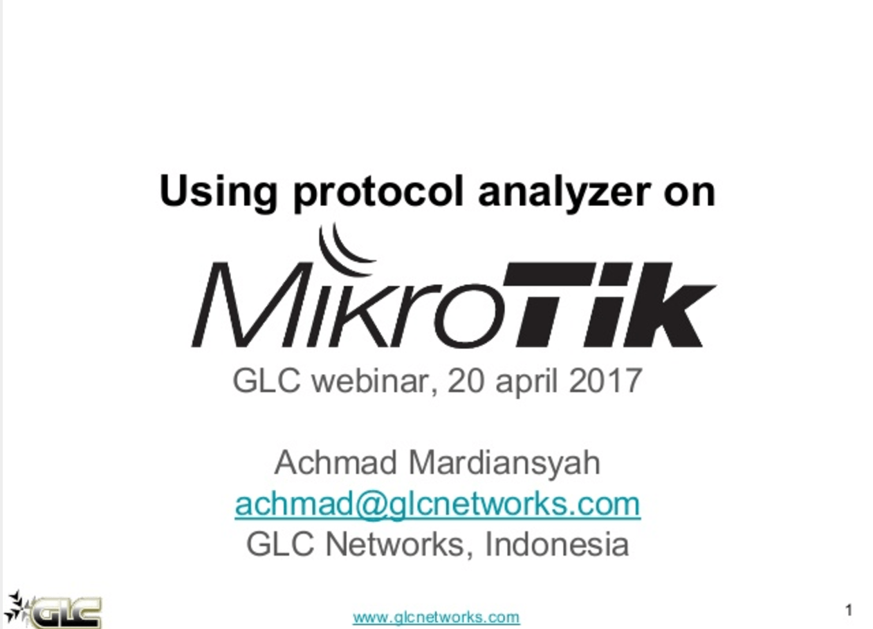 April 2017, GLC Webinar: Using Protocol Analyzer on Mikrotik