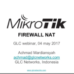 May 2017, GLC Webinar: Firewall NAT on Mikrotik