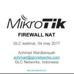 May 2017, GLC Webinar: Firewall NAT on Mikrotik