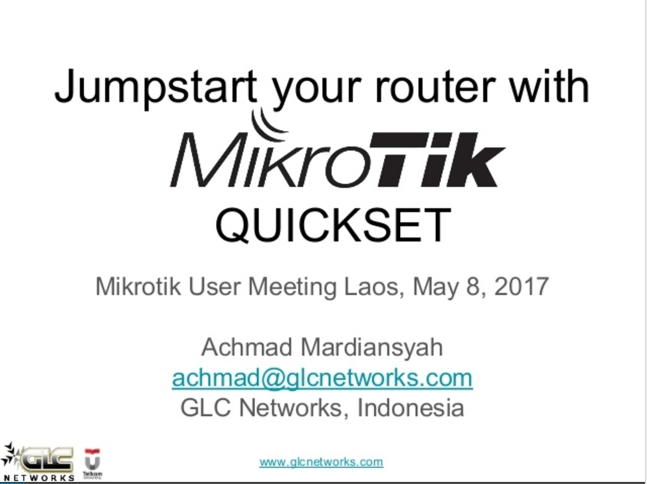 May 2017, MUM Vientiane, Laos, GLC Networks Presentation : Jumpstart your router with quick set