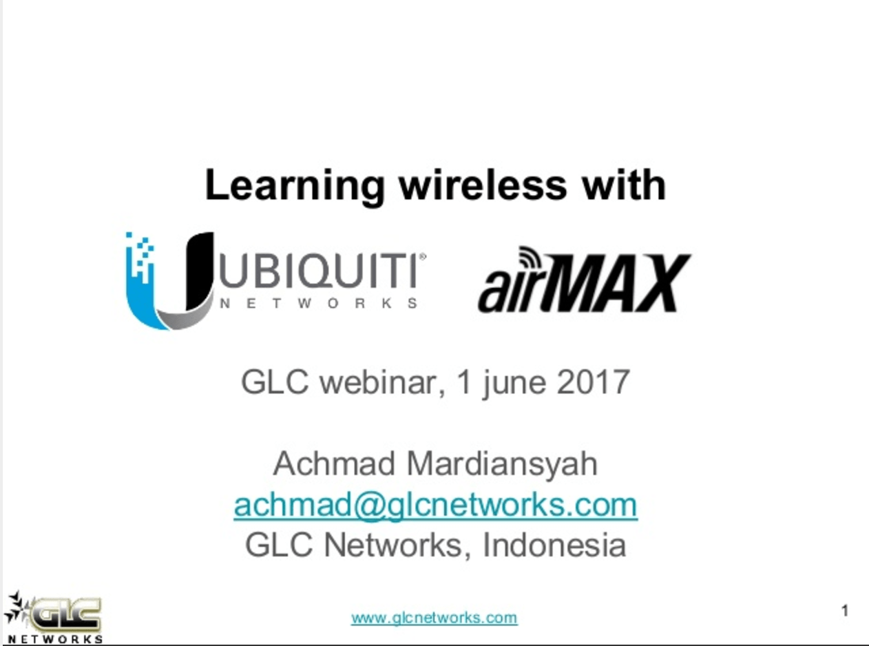 June 2017, GLC Webinar: Learning Wireless with Ubiquiti Airmax