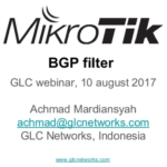 August 2017, GLC Webinar: BGP filter on mikrotik