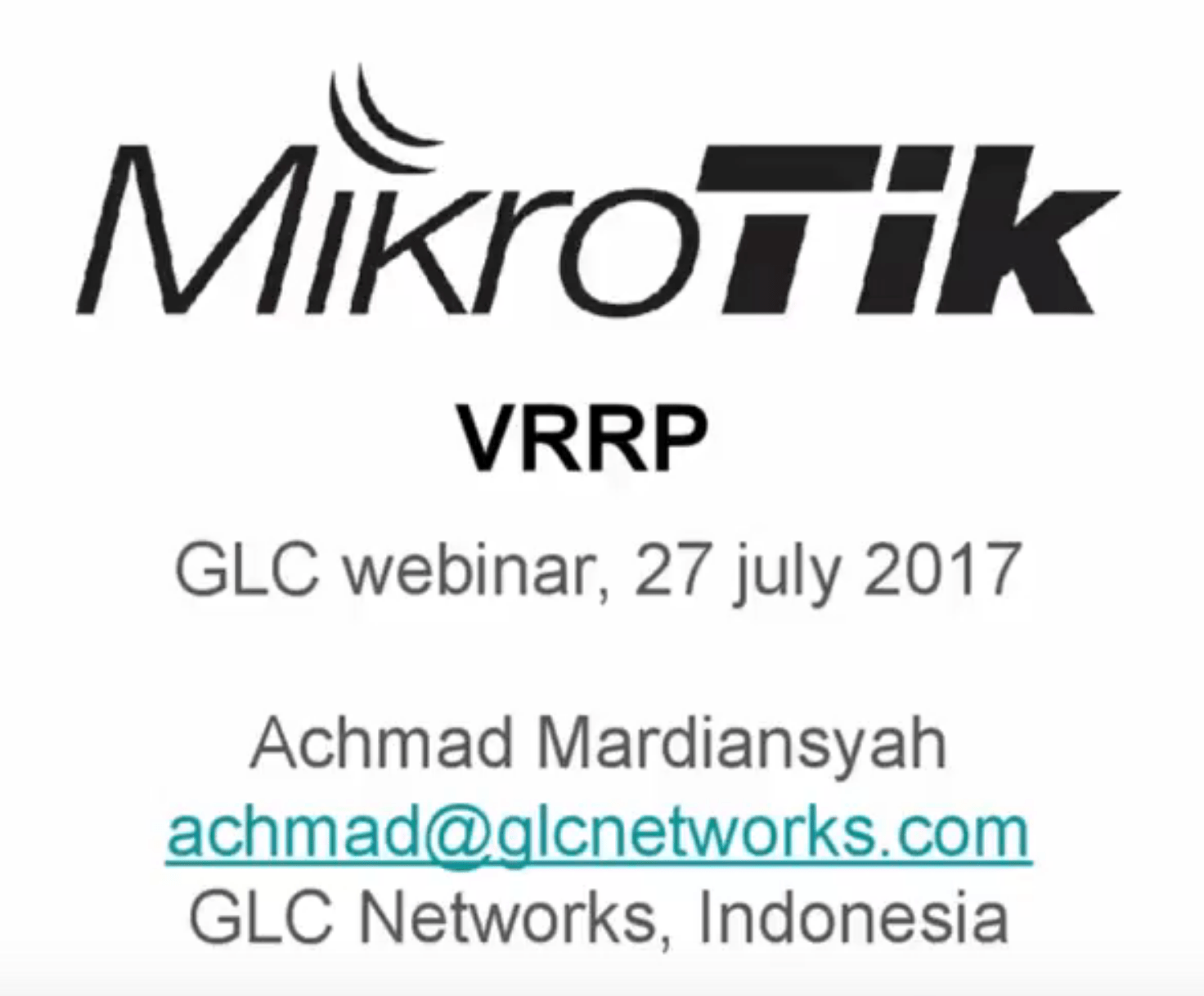 July 2017, GLC Webinar: VRRP on Mikrotik