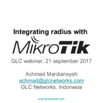 September 2017, GLC webinar: Integrating Radius with Mikrotik
