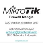 October 2017, GLC Webinar: Mikrotik Firewall Mangle