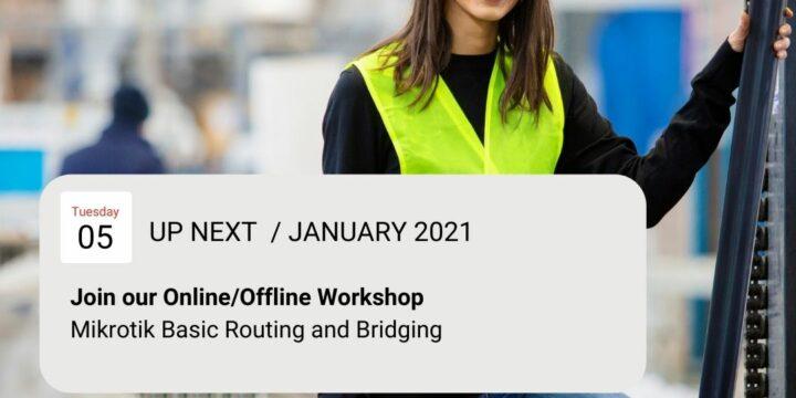 """January 2021, Workshop """"MikroTik Basic Routing & Bridging"""""""