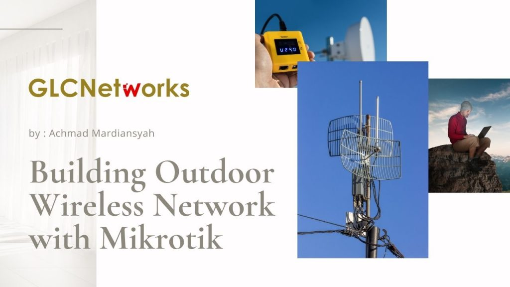 Building Outdoor Wireless Network with Mikrotik